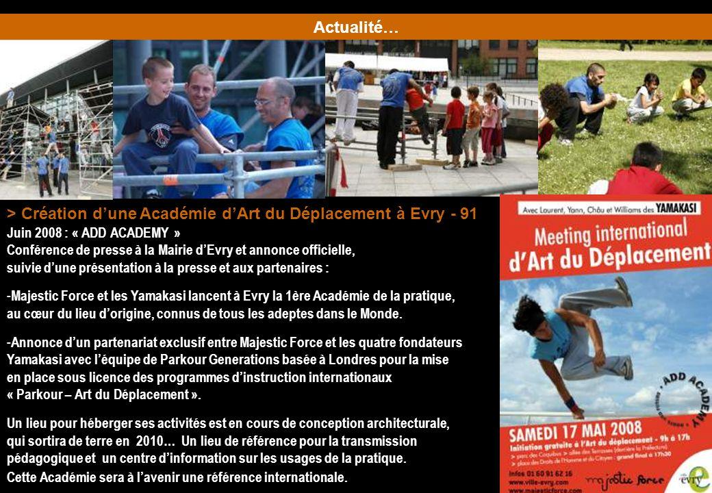 > Création dune Académie dArt du Déplacement à Evry - 91 Juin 2008 : « ADD ACADEMY » Conférence de presse à la Mairie dEvry et annonce officielle, sui