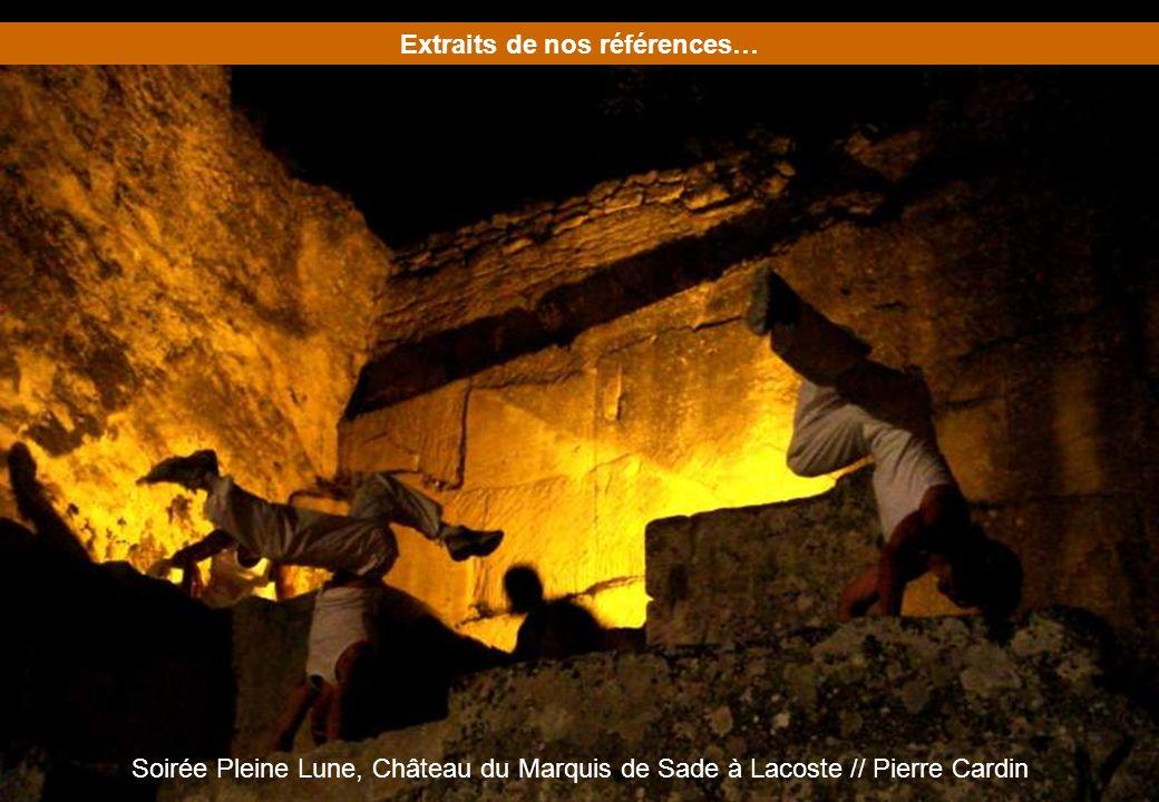 Extraits de nos références… Soirée Pleine Lune, Château du Marquis de Sade à Lacoste // Pierre Cardin