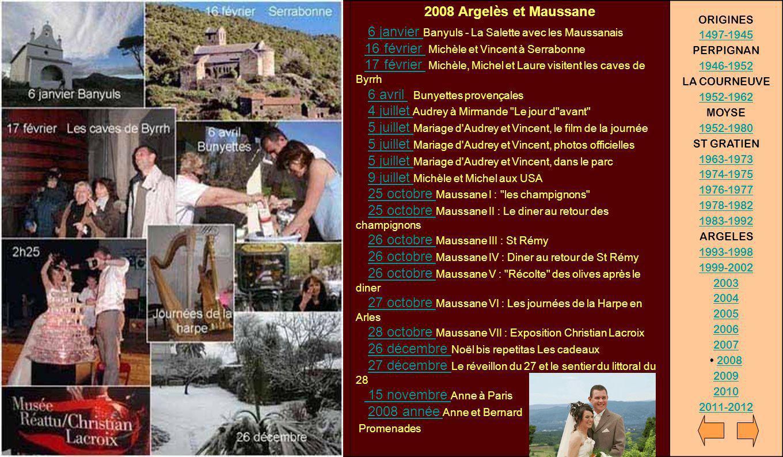 2008 Argelès et Maussane 6 janvier Banyuls - La Salette avec les Maussanais 16 février Michèle et Vincent à Serrabonne 17 février Michèle, Michel et L