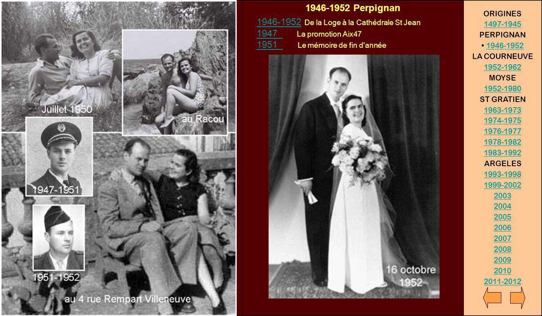 1946-1952 Perpignan 1946-1952 De la Loge à la Cathédrale St Jean 1947 La promotion Aix47 1951 Le mémoire de fin d'année 1946-1952 1947 1951 ORIGINES 1