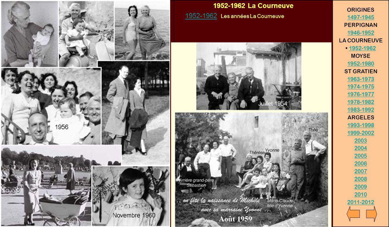 1952-1962 La Courneuve 1952-1962 Les années La Courneuve 1952-1962 ORIGINES 1497-1945 PERPIGNAN 1946-1952 LA COURNEUVE 1952-1962 MOYSE 1952-1980 ST GR
