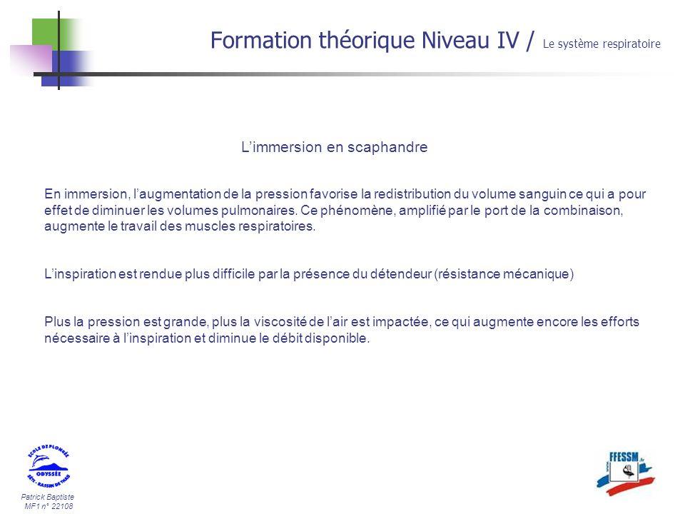 Patrick Baptiste MF1 n° 22108 Formation théorique Niveau IV / Le système respiratoire Limmersion en scaphandre En immersion, laugmentation de la press