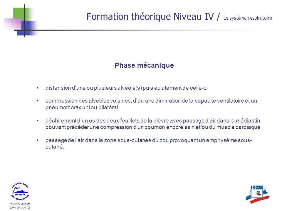 Patrick Baptiste MF1 n° 22108 Formation théorique Niveau IV / Le système respiratoire Phase mécanique distension d'une ou plusieurs alvéole(s) puis éc