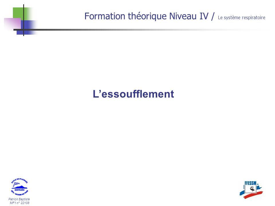 Patrick Baptiste MF1 n° 22108 Lessoufflement Formation théorique Niveau IV / Le système respiratoire