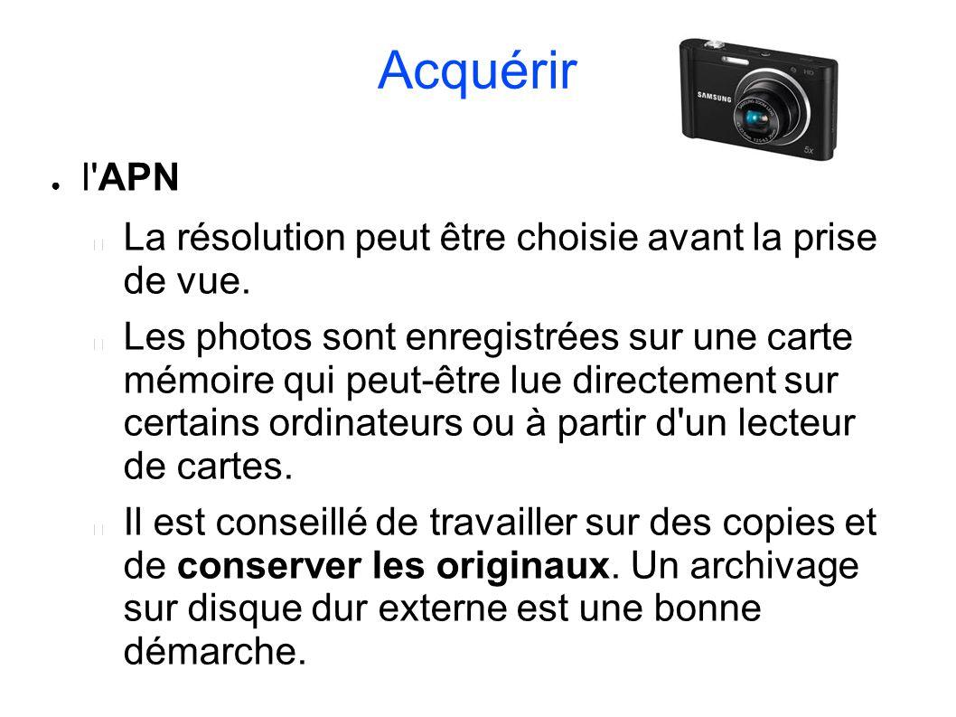 Acquérir l'APN La résolution peut être choisie avant la prise de vue. Les photos sont enregistrées sur une carte mémoire qui peut-être lue directement