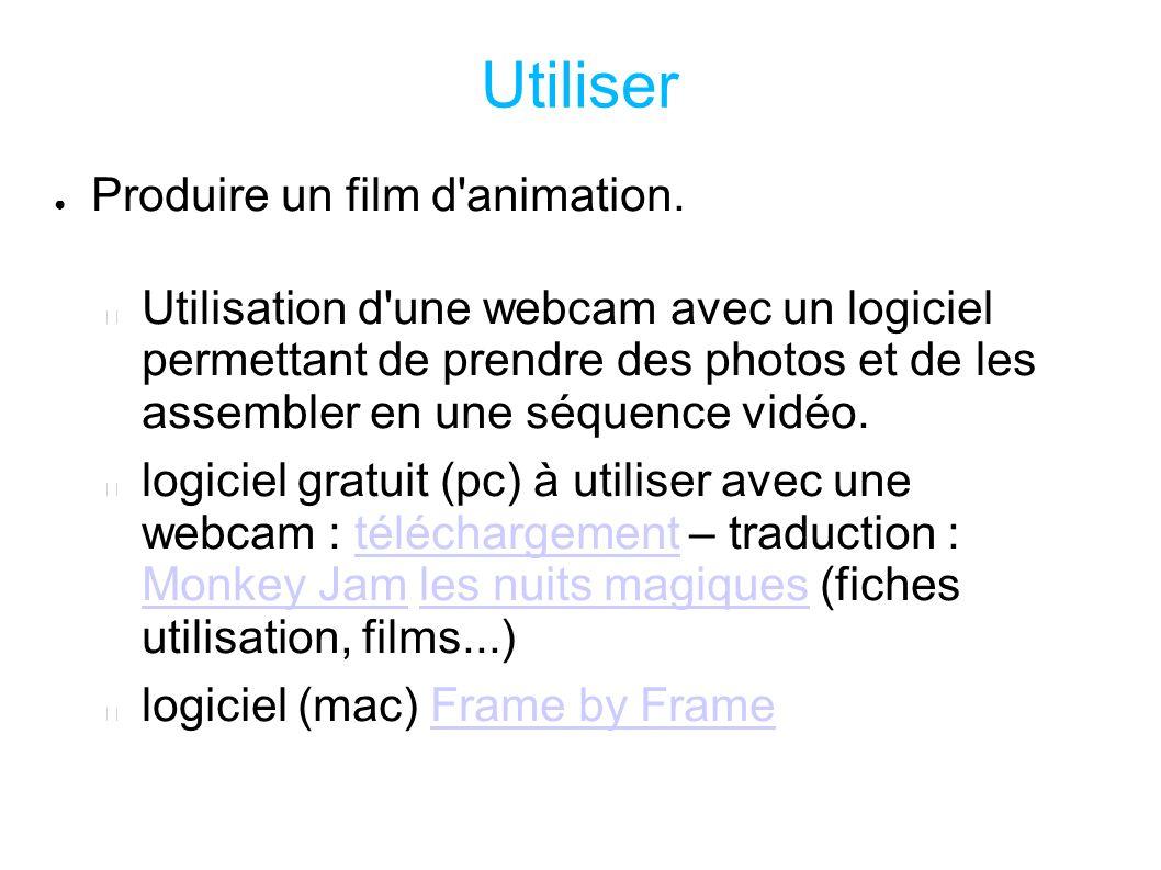 Utiliser Produire un film d'animation. Utilisation d'une webcam avec un logiciel permettant de prendre des photos et de les assembler en une séquence