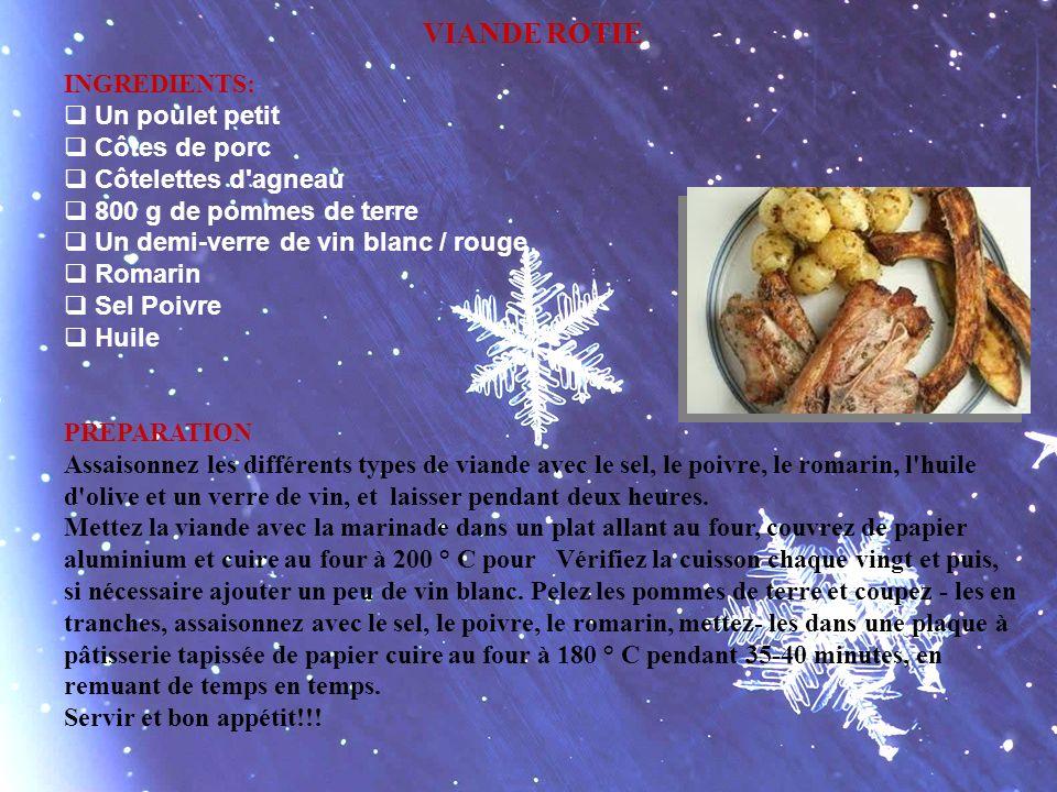 VIANDE ROTIE INGREDIENTS: Un poulet petit Côtes de porc Côtelettes d'agneau 800 g de pommes de terre Un demi-verre de vin blanc / rouge Romarin Sel Po