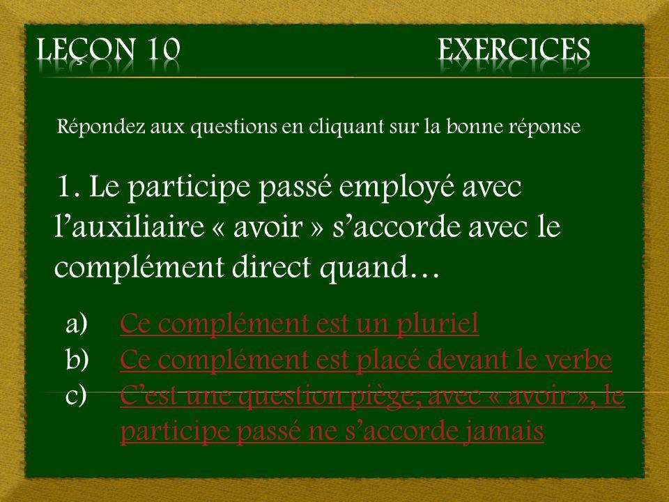 8. c) avalés/eux – Mauvaise réponse Retourner à la question 8