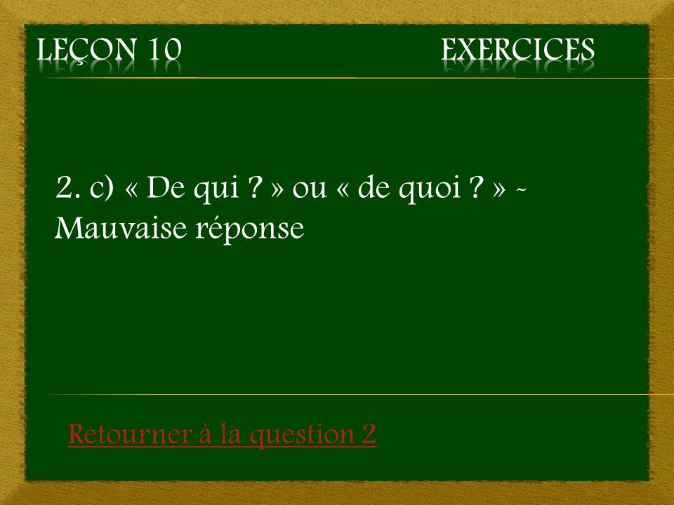 5. b) promis/fini – Bonne réponse Aller à la question 6