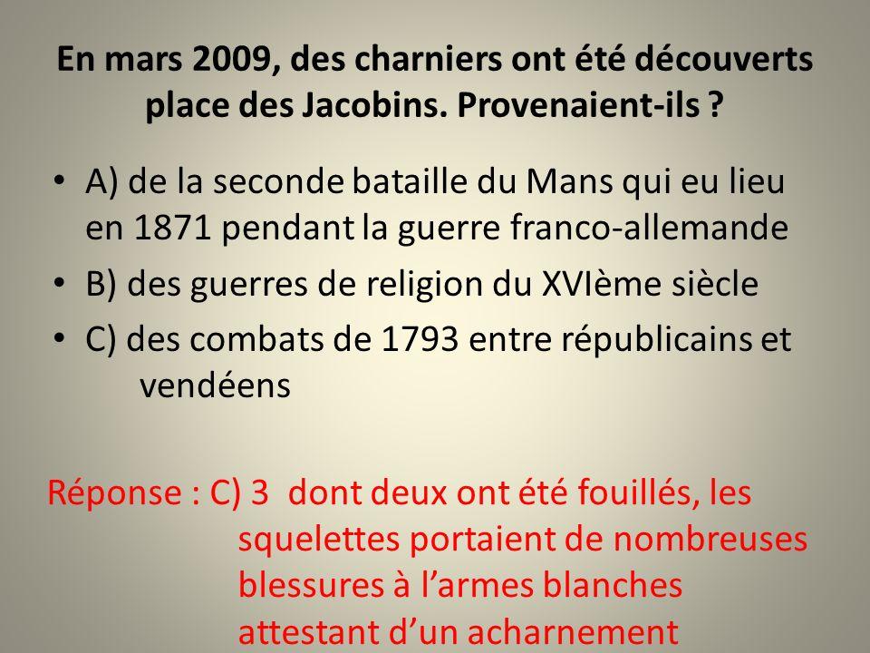 En mars 2009, des charniers ont été découverts place des Jacobins.