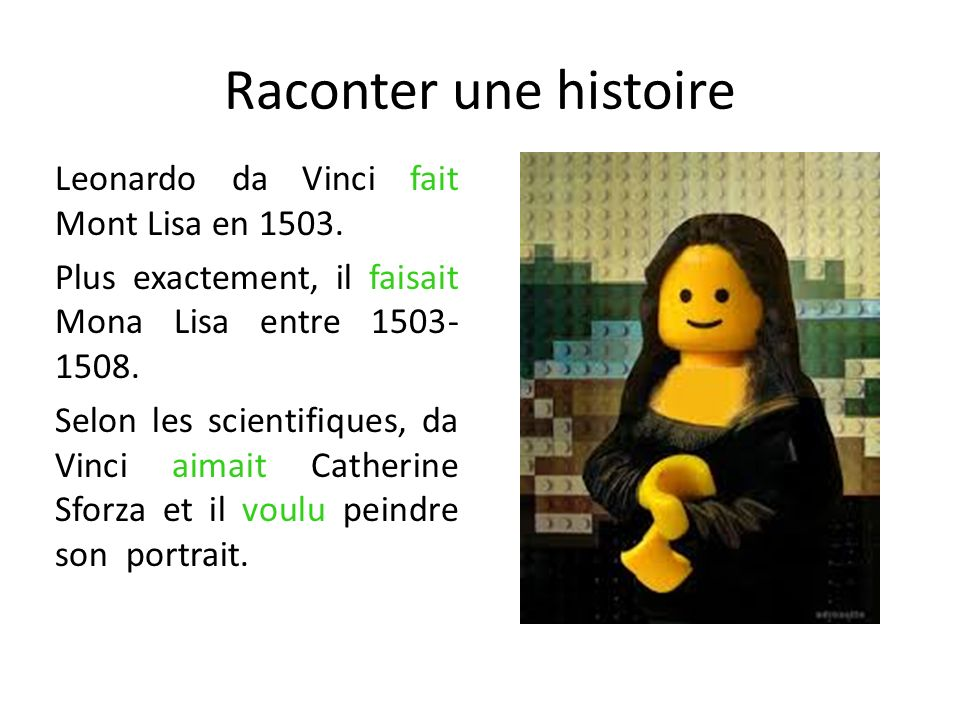 Raconter une histoire Leonardo da Vinci fait Mont Lisa en 1503.