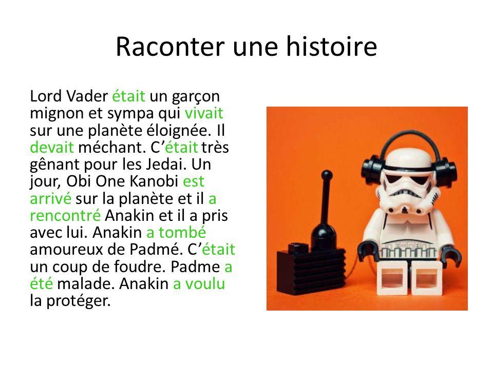 Raconter une histoire Lord Vader était un garçon mignon et sympa qui vivait sur une planète éloignée.