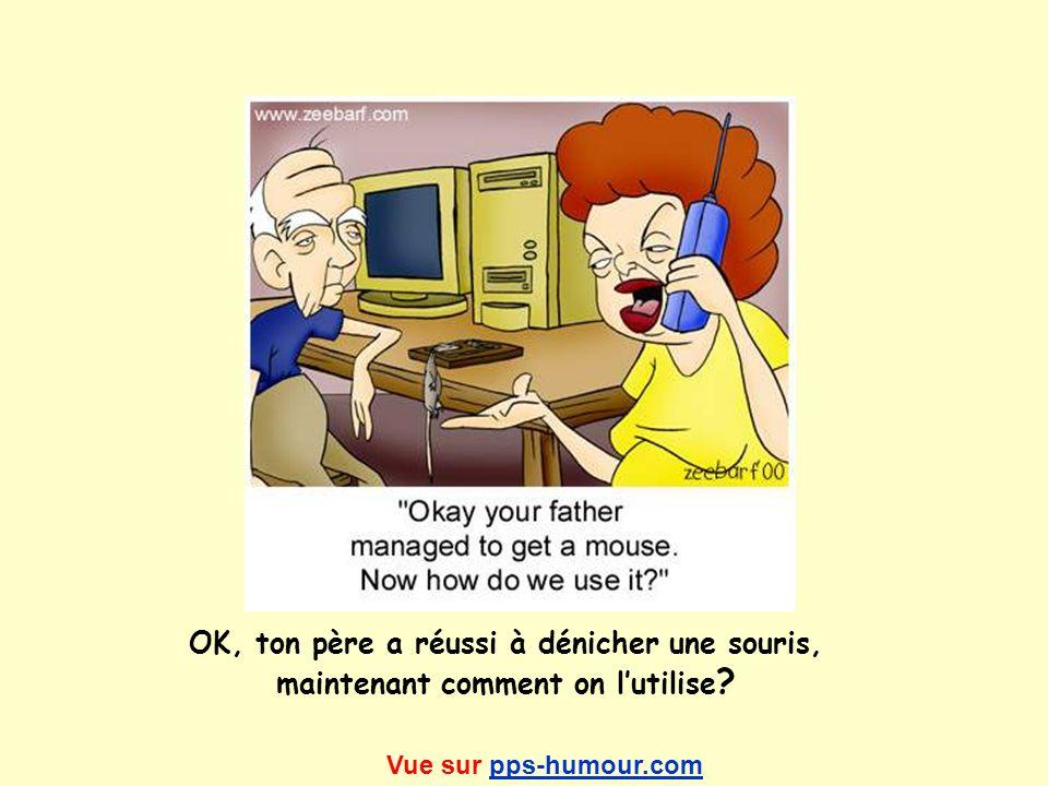 OK, ton père a réussi à dénicher une souris, maintenant comment on lutilise ? Vue sur pps-humour.compps-humour.com
