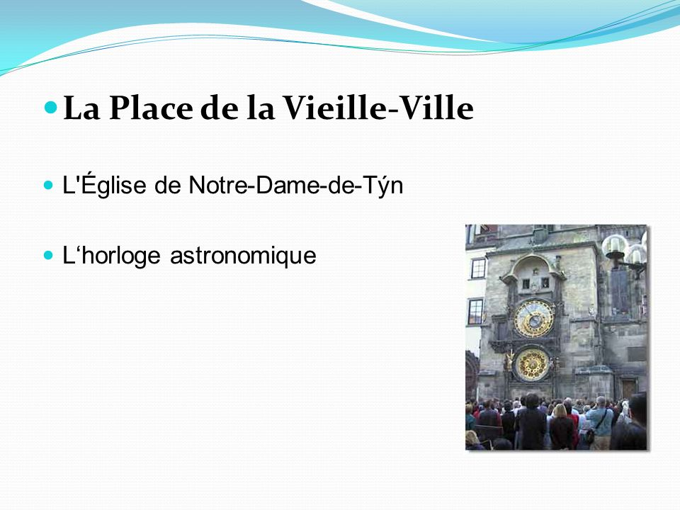 La Place de la Vieille-Ville L'Église de Notre-Dame-de-Týn Lhorloge astronomique