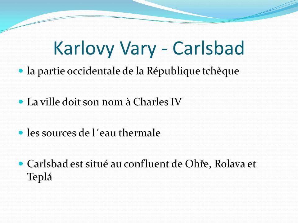 Karlovy Vary - Carlsbad la partie occidentale de la République tchèque La ville doit son nom à Charles IV les sources de l´eau thermale Carlsbad est s