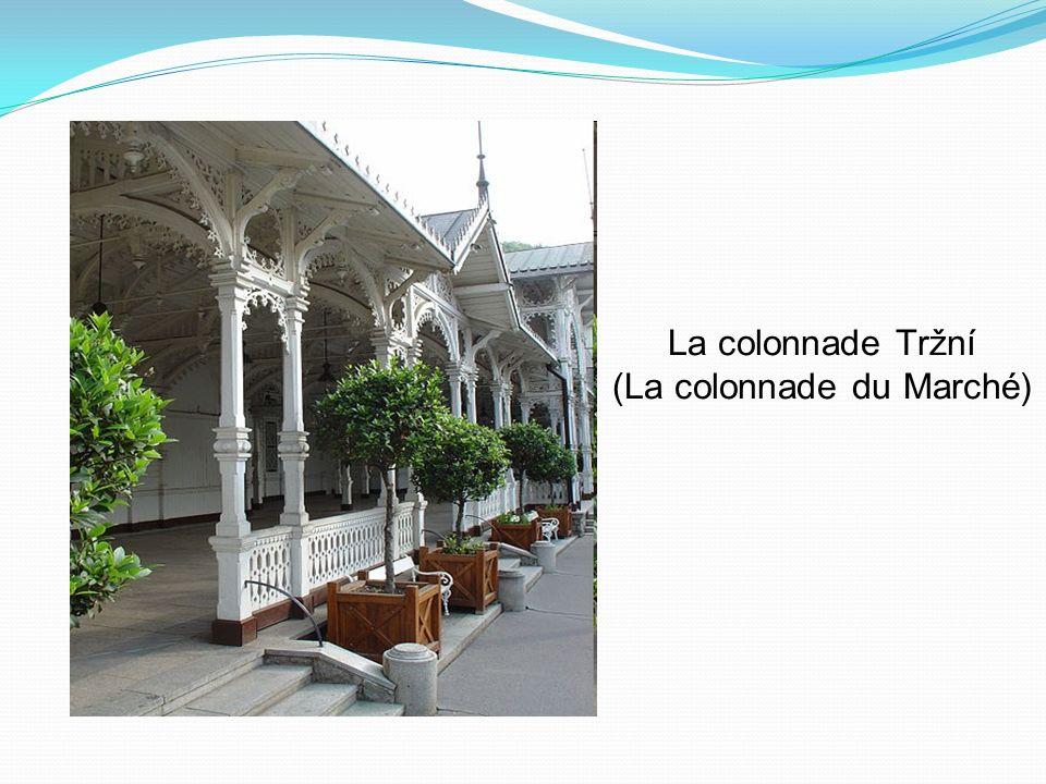La colonnade Tržní (La colonnade du Marché)