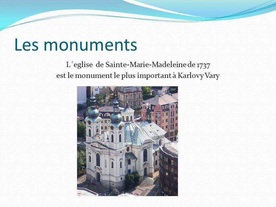 Les monuments L´eglise de Sainte-Marie-Madeleine de 1737 est le monument le plus important à Karlovy Vary