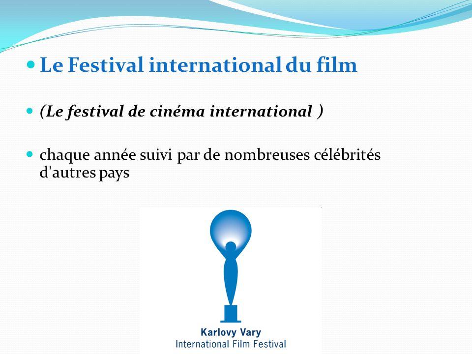 Le Festival international du film (Le festival de cinéma international ) chaque année suivi par de nombreuses célébrités d'autres pays
