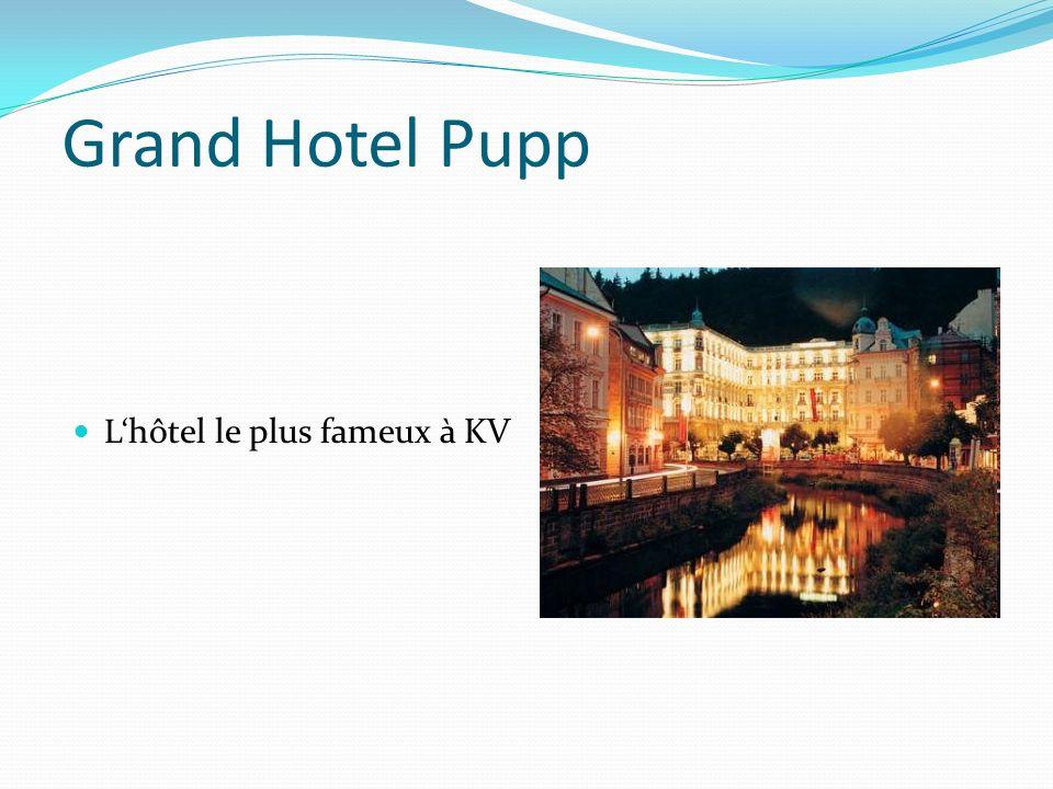 Grand Hotel Pupp L hôtel le plus fameux à KV