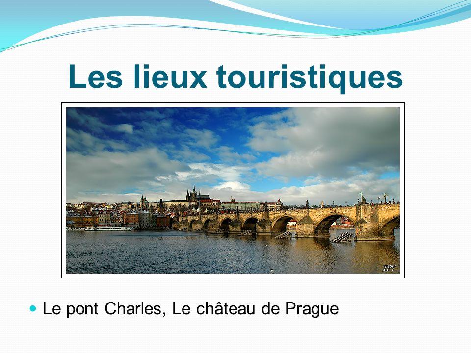 Les lieux touristiques Le pont Charles, Le château de Prague
