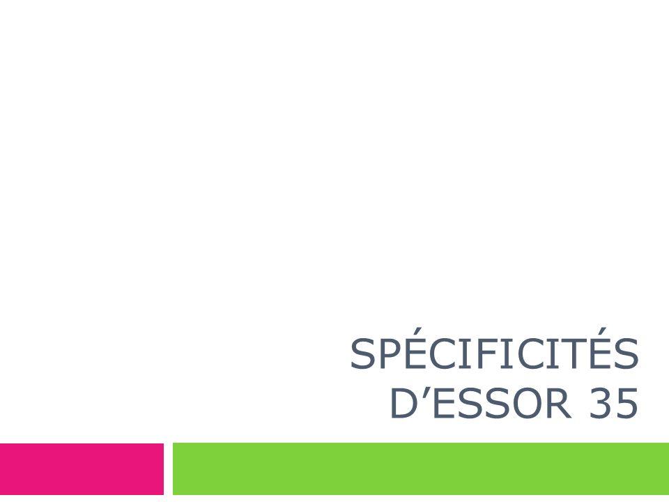 SPÉCIFICITÉS DESSOR 35