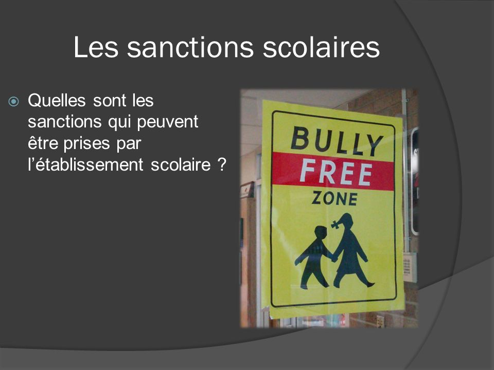 Les sanctions scolaires Quelles sont les sanctions qui peuvent être prises par létablissement scolaire ?