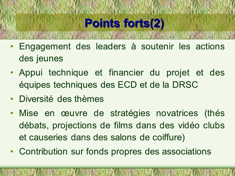 Points forts(2) Engagement des leaders à soutenir les actions des jeunes Appui technique et financier du projet et des équipes techniques des ECD et d