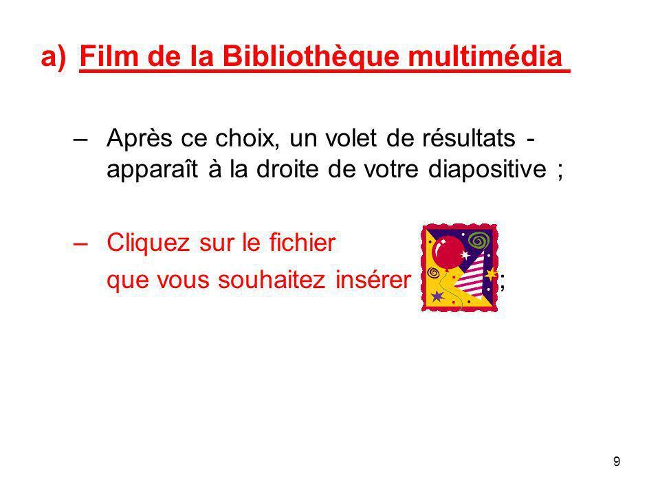 8 II – AJOUTER DE LA VIDÉO 1. Affichez la diapositive à laquelle vous désirez ajouter la vidéo ; 2. Cliquez dans le menu Insertion, puis sur Films et