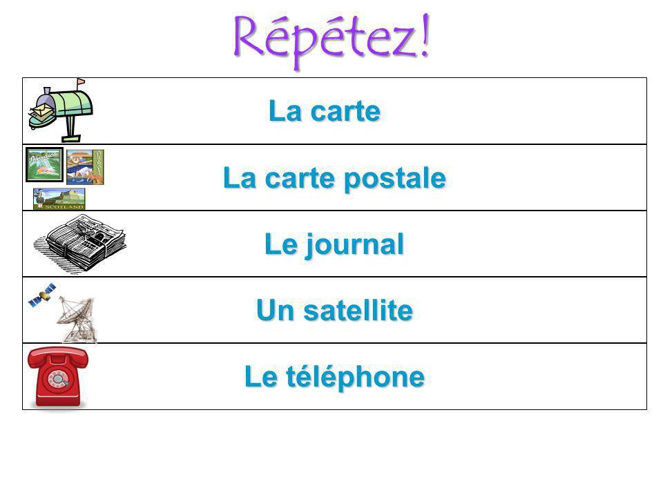 Répétez! La carte Le téléphone Un satellite Le journal La carte postale