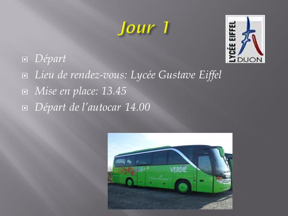 Départ Lieu de rendez-vous: Lycée Gustave Eiffel Mise en place: 13.45 Départ de lautocar 14.00
