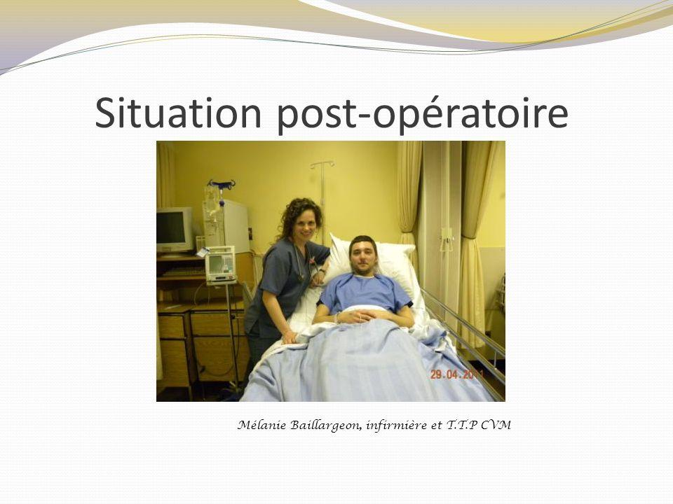Situation post-opératoire Mélanie Baillargeon, infirmière et T.T.P CVM