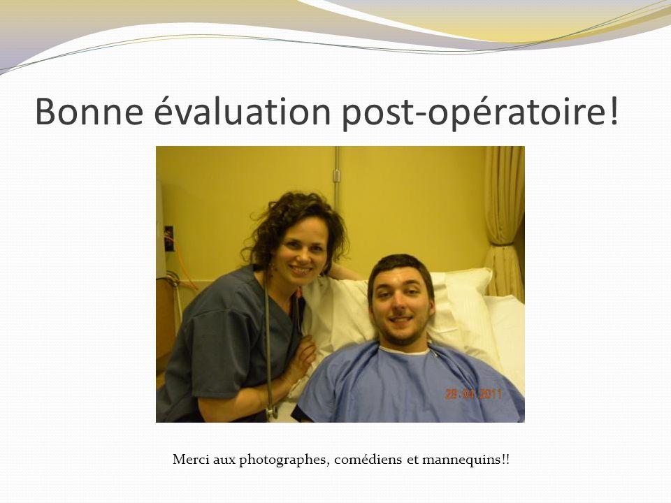 Bonne évaluation post-opératoire! Merci aux photographes, comédiens et mannequins!!