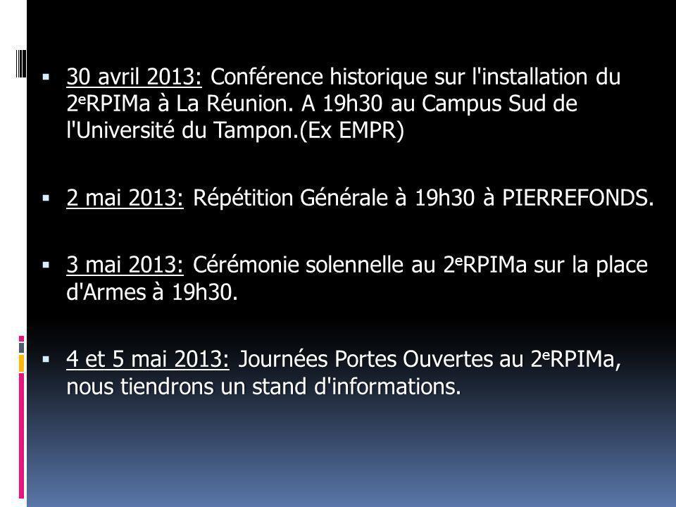 30 30 avril 2013: 2013: Conférence historique sur l'installation du 2 e RPIMa 2 e RPIMa à La Réunion. A 19h30 au Campus Sud de l'Université du Tampon.