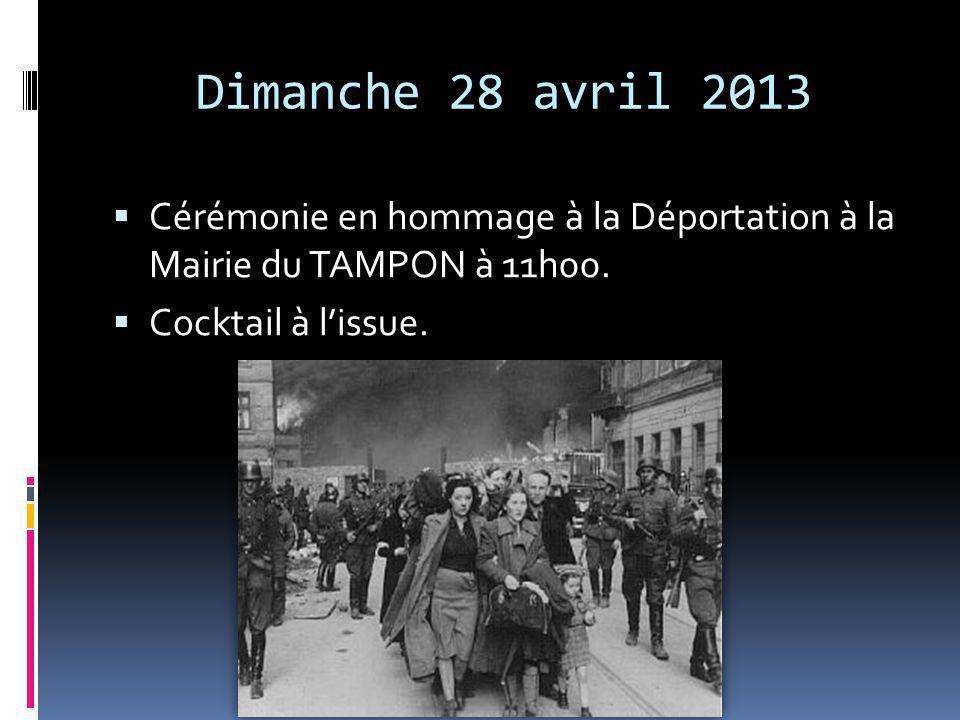 Dimanche 28 avril 2013 Cérémonie en hommage à la Déportation à la Mairie du TAMPON à 11h00. Cérémonie en hommage à la Déportation à la Mairie du TAMPO