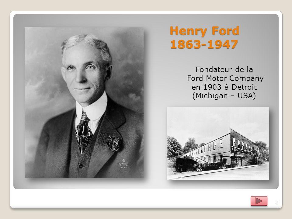 Henry Ford 1863-1947 Fondateur de la Ford Motor Company en 1903 à Detroit (Michigan – USA) 2