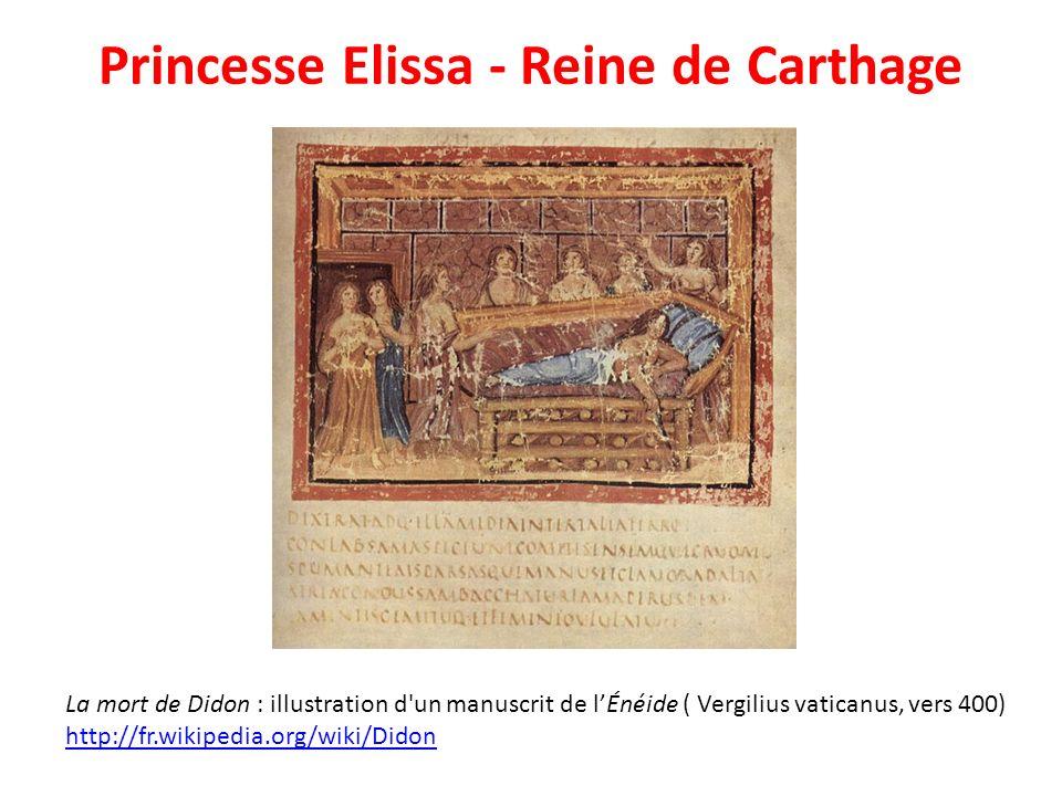 Princesse Elissa - Reine de Carthage La mort de Didon : illustration d'un manuscrit de lÉnéide ( Vergilius vaticanus, vers 400) http://fr.wikipedia.or