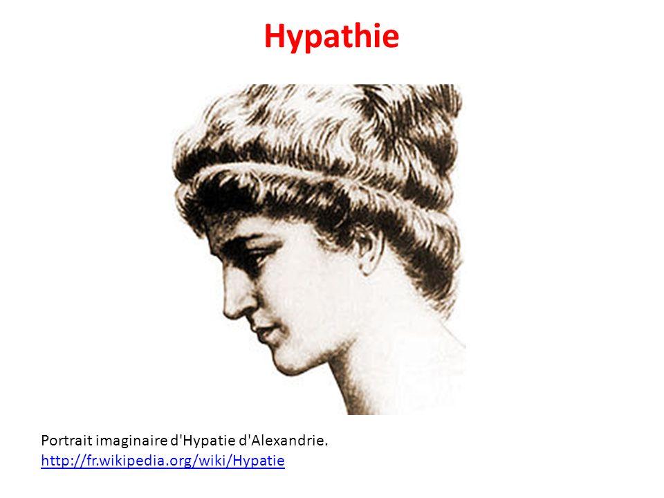 Hypathie Portrait imaginaire d'Hypatie d'Alexandrie. http://fr.wikipedia.org/wiki/Hypatie