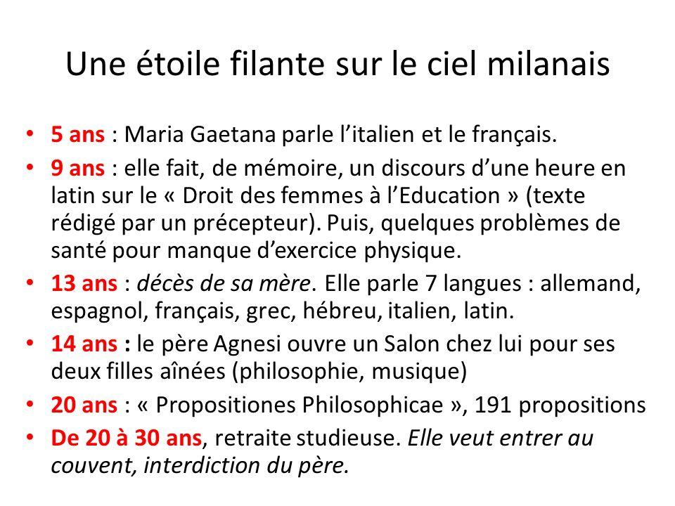 Une étoile filante sur le ciel milanais 5 ans : Maria Gaetana parle litalien et le français. 9 ans : elle fait, de mémoire, un discours dune heure en