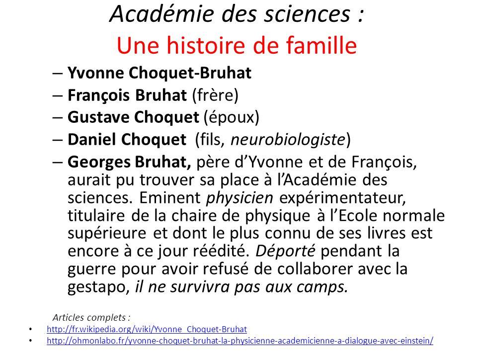 Académie des sciences : Une histoire de famille – Yvonne Choquet-Bruhat – François Bruhat (frère) – Gustave Choquet (époux) – Daniel Choquet (fils, ne