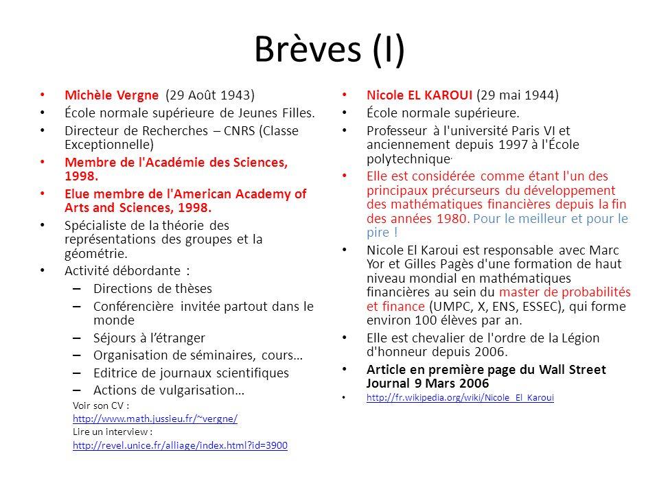 Brèves (I) Michèle Vergne (29 Août 1943) École normale supérieure de Jeunes Filles. Directeur de Recherches – CNRS (Classe Exceptionnelle) Membre de l