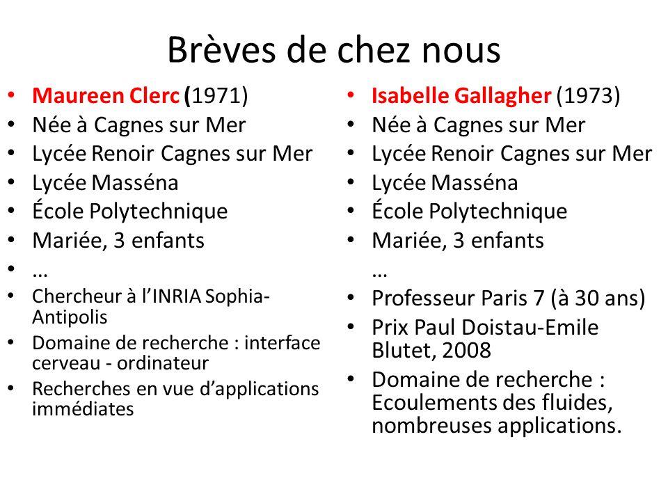 Brèves de chez nous Maureen Clerc (1971) Née à Cagnes sur Mer Lycée Renoir Cagnes sur Mer Lycée Masséna École Polytechnique Mariée, 3 enfants … Cherch