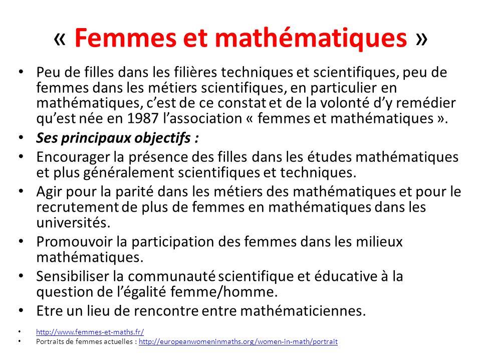 « Femmes et mathématiques » Peu de filles dans les filières techniques et scientifiques, peu de femmes dans les métiers scientifiques, en particulier