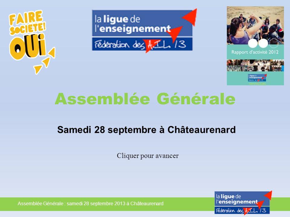 Assemblée Générale : samedi 28 septembre 2013 à Châteaurenard Cest laprès-midi, dès 14h, quont été accueillis les participants à la maison des associations de châteaurenard
