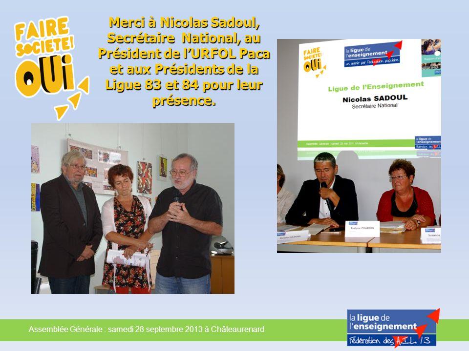 Merci à Nicolas Sadoul, Secrétaire National, au Président de lURFOL Paca et aux Présidents de la Ligue 83 et 84 pour leur présence.