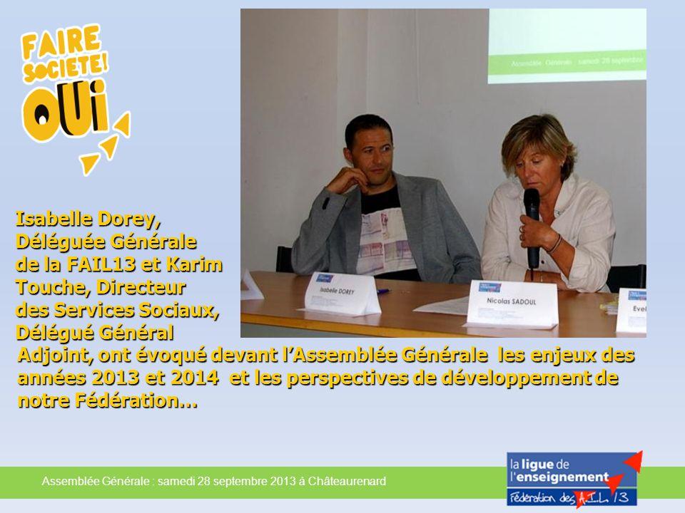 Assemblée Générale : samedi 28 septembre 2013 à Châteaurenard Isabelle Dorey, Déléguée Générale de la FAIL13 et Karim Touche, Directeur des Services S