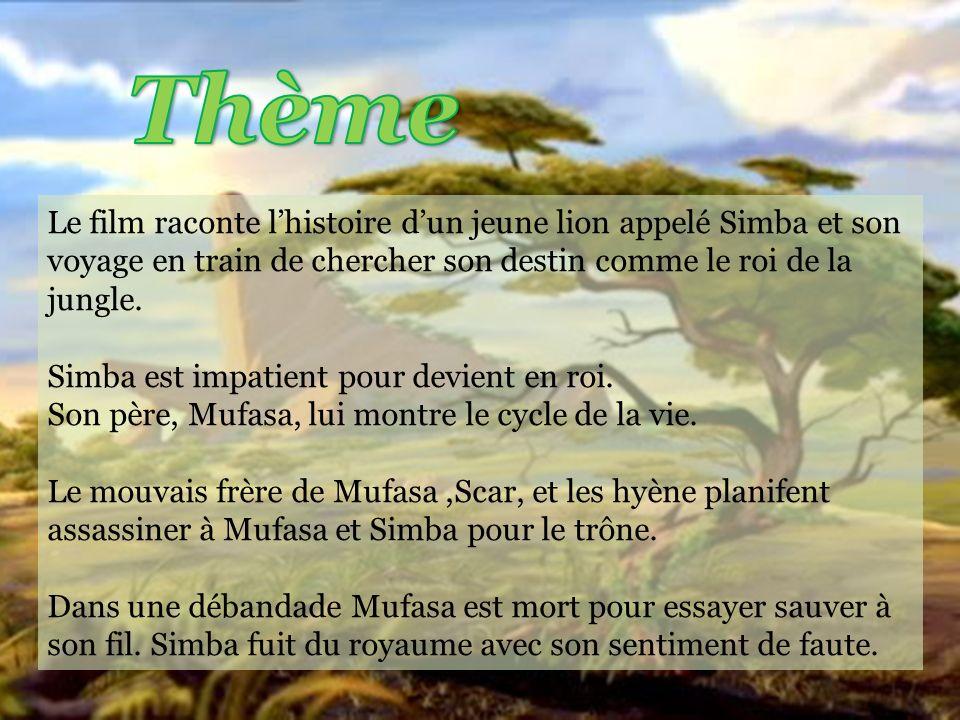 Le film raconte lhistoire dun jeune lion appelé Simba et son voyage en train de chercher son destin comme le roi de la jungle.