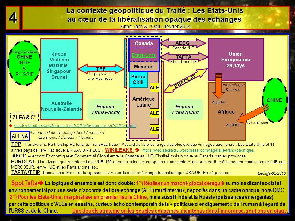 La contexte géopolitique du Traité : Les Etats-Unis au cœur de la libéralisation opaque des échanges Attac Tarn & lOgri - février 2014 4 44 44 Canada