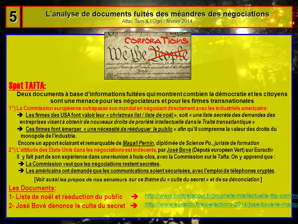 Lanalyse de documents fuités des méandres des négociations Attac Tarn & lOgri - février 2014 5 55 55 Spot TAFTA: Deux documents à base dinformations f