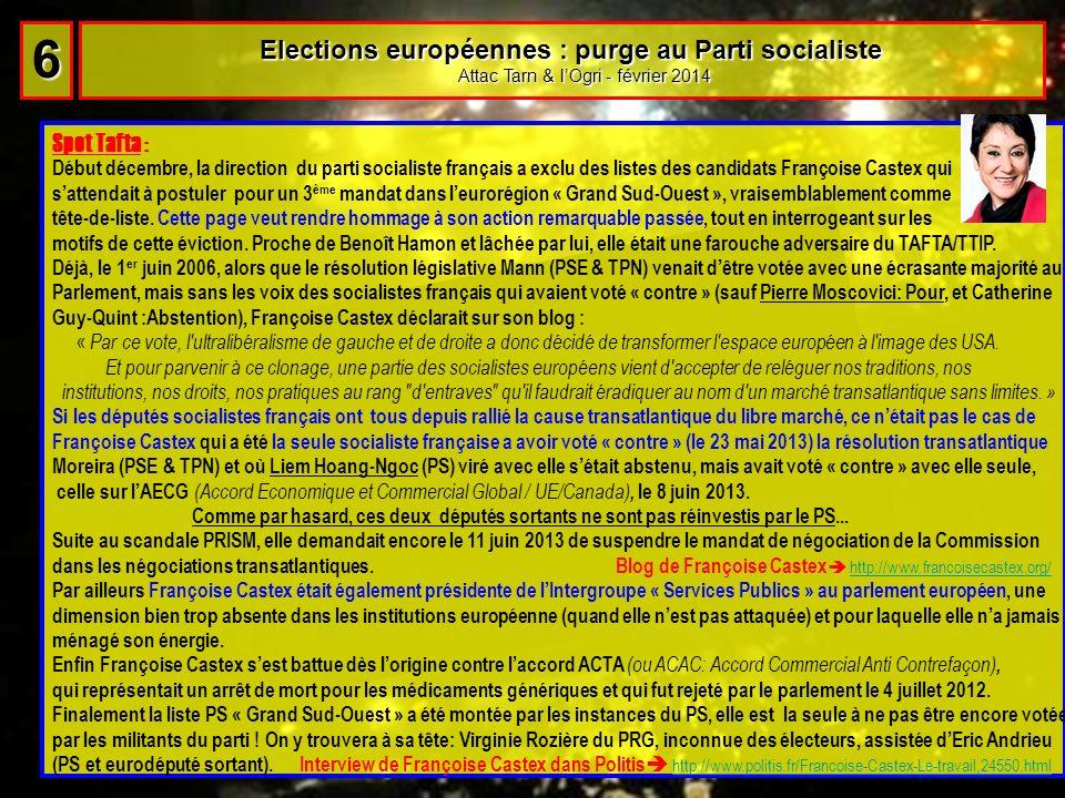 Elections européennes : purge au Parti socialiste Elections européennes : purge au Parti socialiste Attac Tarn & lOgri - février 2014 Attac Tarn & lOg