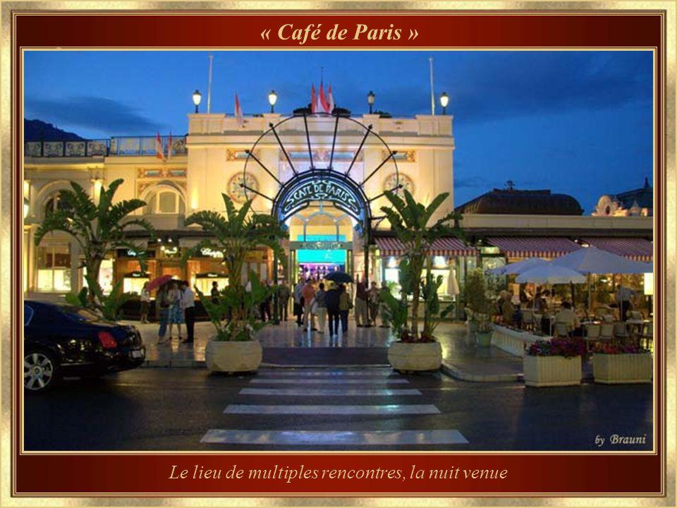 « Café de Paris » Où tout peut arriver ou être vu…
